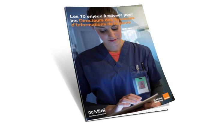 [livre blanc] Les 10 enjeux à relever pour les Directeurs des Systèmes d'Informations de la santé